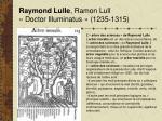 raymond lulle ramon lull doctor illuminatus 1235 1315