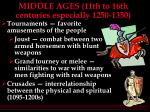 middle ages 11th to 16th centuries especially 1250 135028
