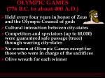 olympic games 776 b c to about 400 a d