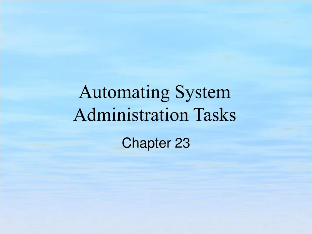 automating system administration tasks l.
