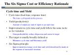 the six sigma cost or efficiency rationale19