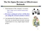 the six sigma revenue or effectiveness rationale