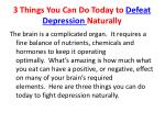 3 things you can do today to defeat depression naturally2