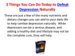 3 things you can do today to defeat depression naturally6
