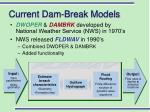 current dam break models