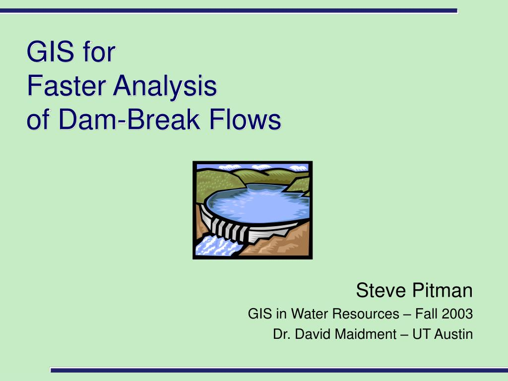 gis for faster analysis of dam break flows l.