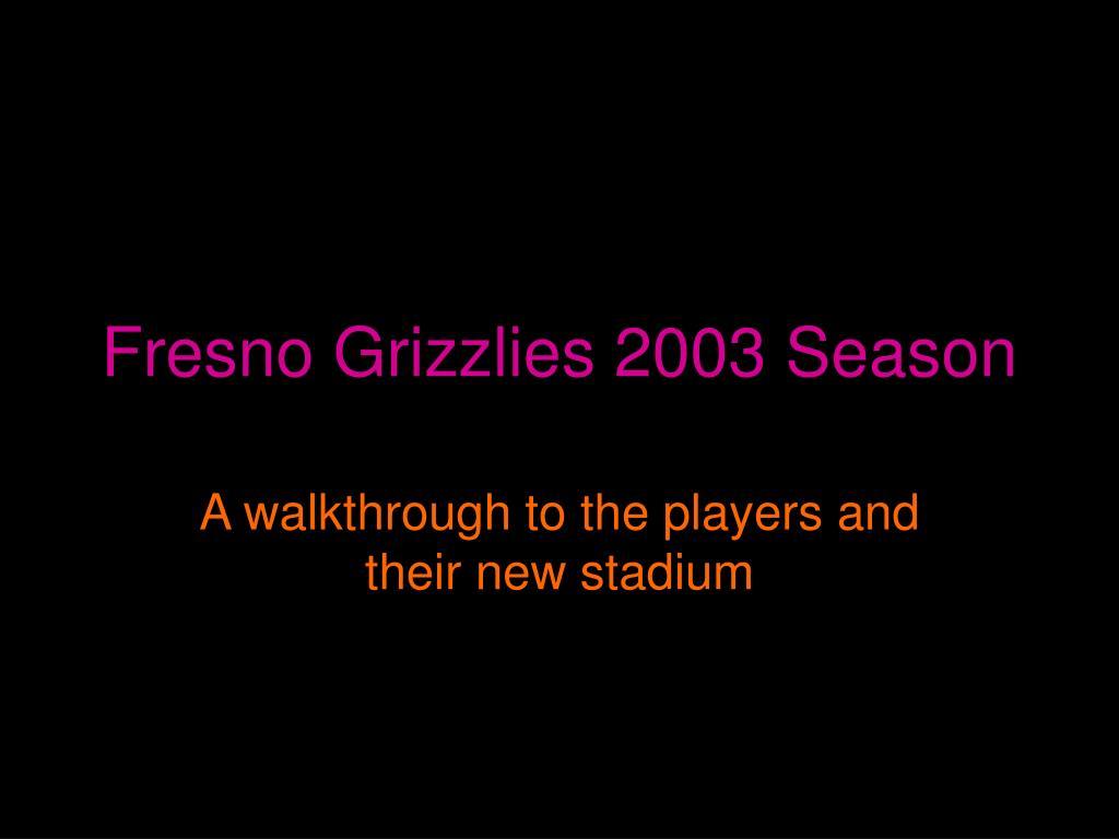 fresno grizzlies 2003 season l.