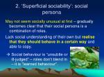 2 superficial sociability social persona