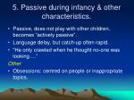 5 passive during infancy other characteristics