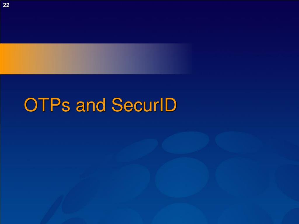 OTPs and SecurID