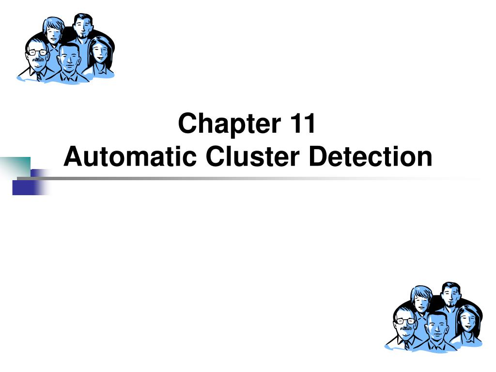 chapter 11 automatic cluster detection l.