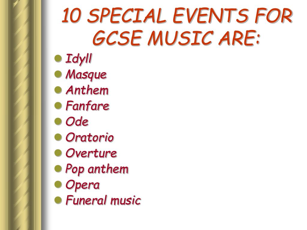 10 SPECIAL EVENTS FOR GCSE MUSIC ARE: