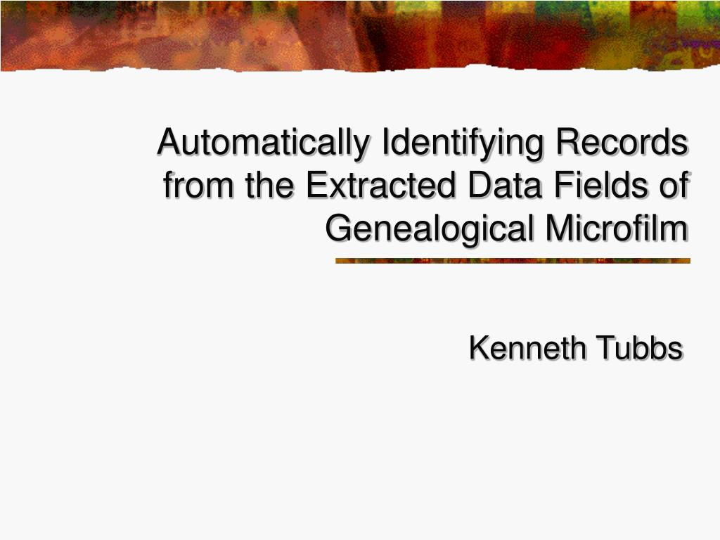 automatically identifying records from the extracted data fields of genealogical microfilm l.