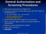 general authorisation and screening procedures