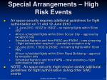 special arrangements high risk events