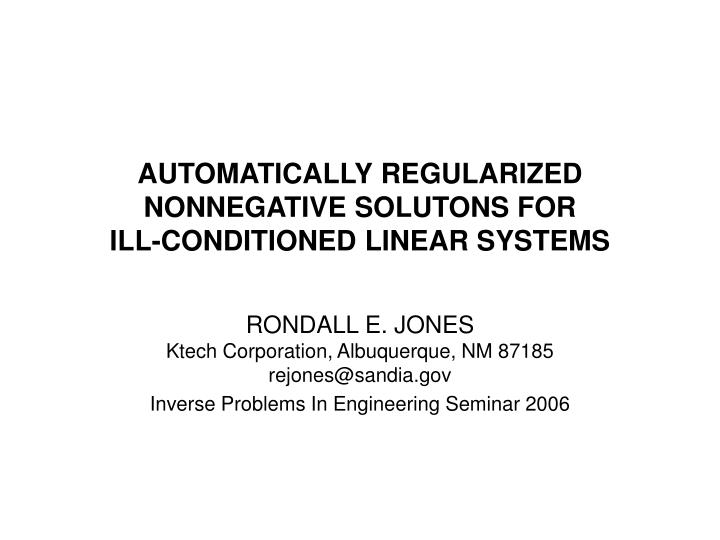 automatically regularized nonnegative solutons for ill conditioned linear systems n.