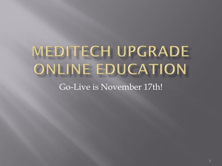 meditech upgrade online education n.
