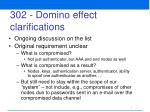 302 domino effect clarifications