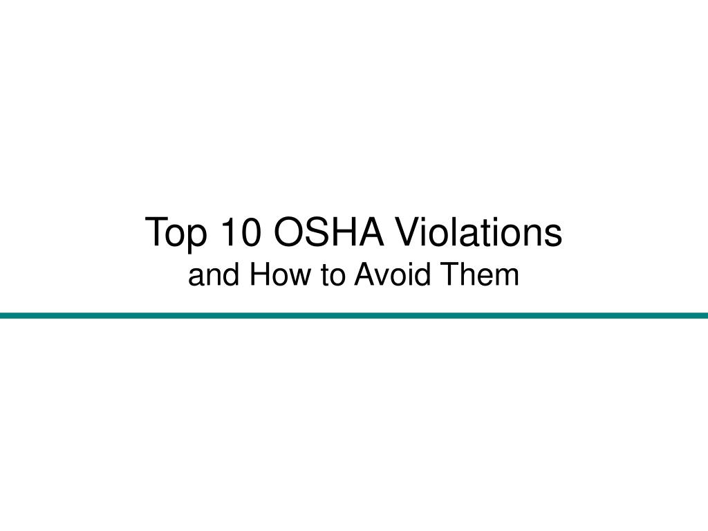 top 10 osha violations and how to avoid them l.