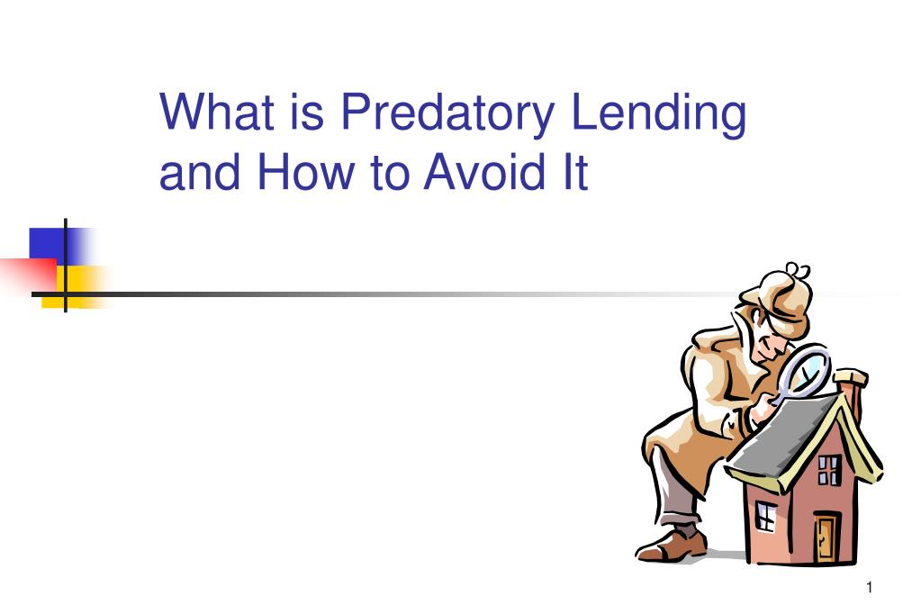 what is predatory lending and how to avoid it l.