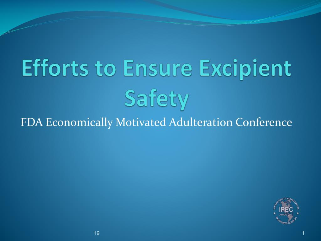 efforts to ensure excipient safety l.