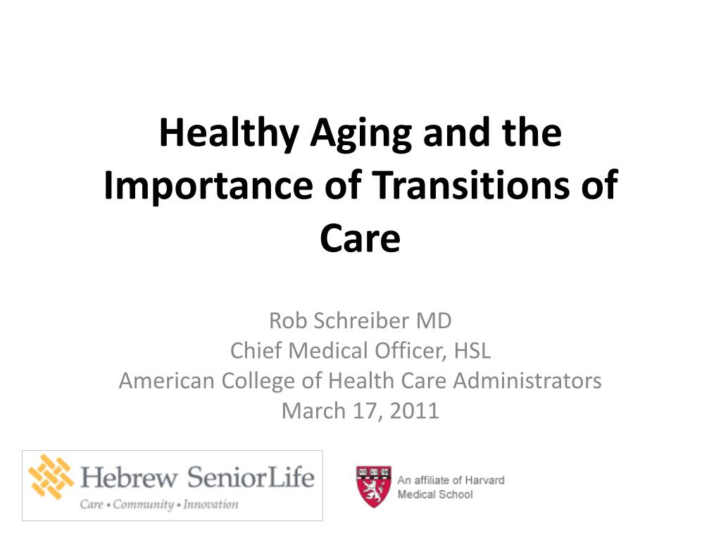 healthy aging and the importance of transitions of care l.