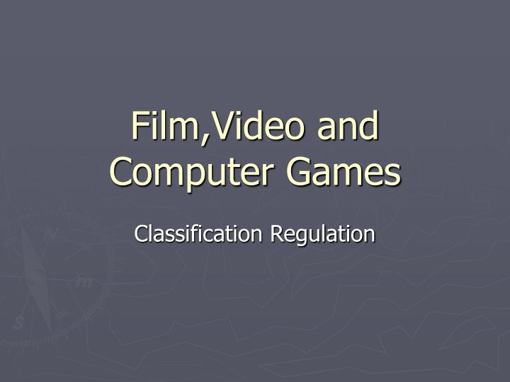 Film video and computer games