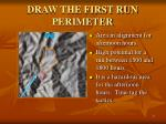 draw the first run perimeter