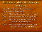 learning to make fire behavior predictions
