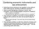 combining economic instruments and law enforcement