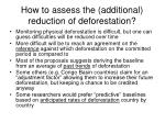 how to assess the additional reduction of deforestation
