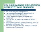 key issues arising in relation to reflexivity in my research