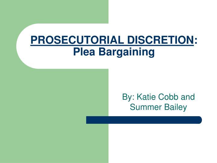 prosecutorial discretion plea bargaining n.