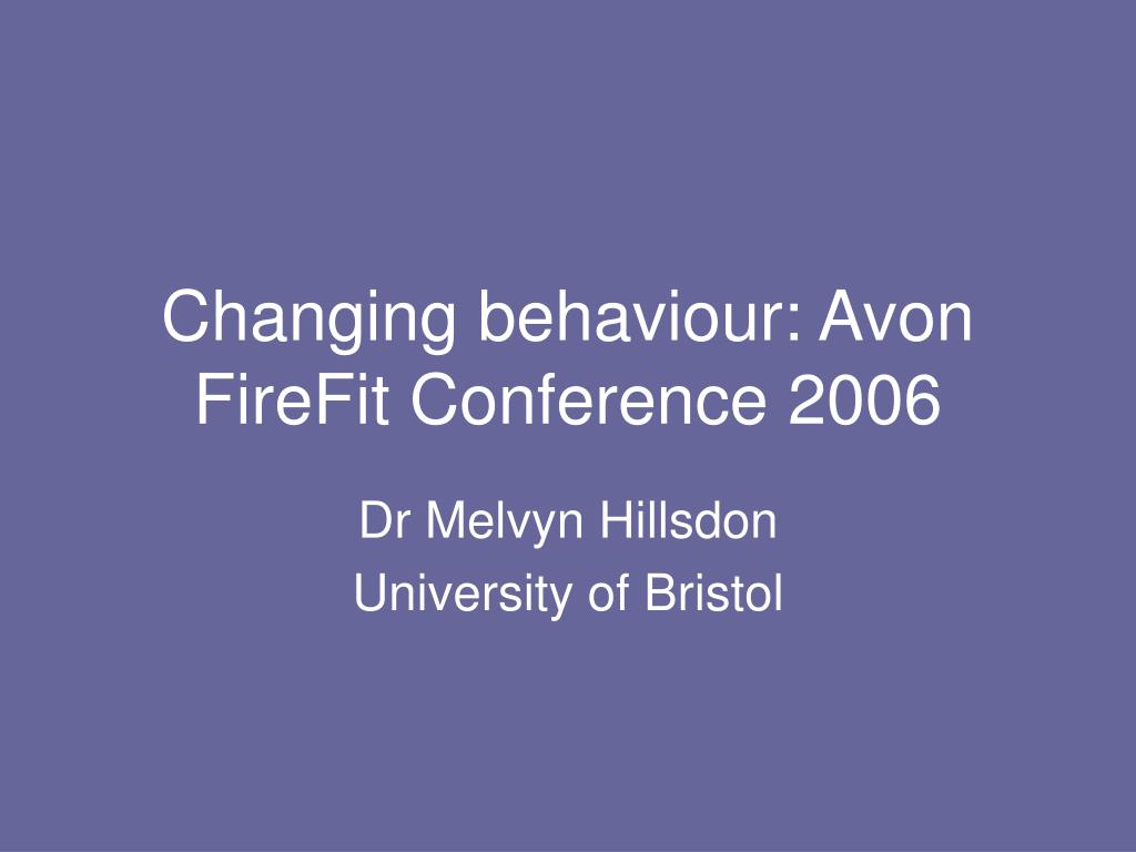 changing behaviour avon firefit conference 2006 l.