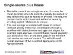 single source plus reuse