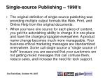 single source publishing 1990 s