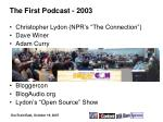 the first podcast 2003