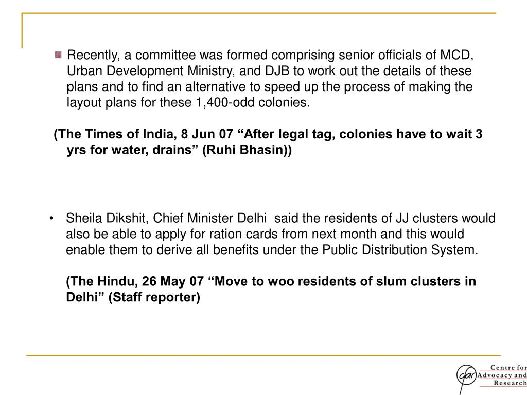 Recently, a committee was formed comprising senior officials of MCD,    Urban Development Ministry, and DJB to work out the details of these plans and to find an alternative to speed up the process of making the layout plans for these 1,400-odd colonies.