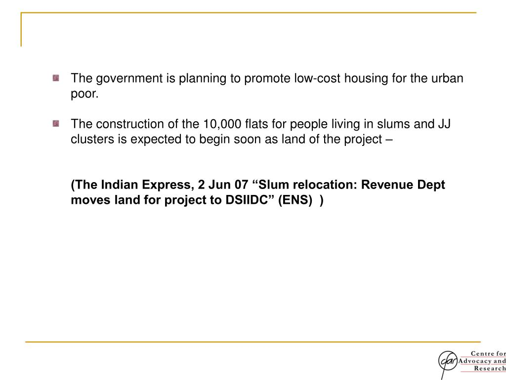 The government is planning to promote low-cost housing for the urban poor.