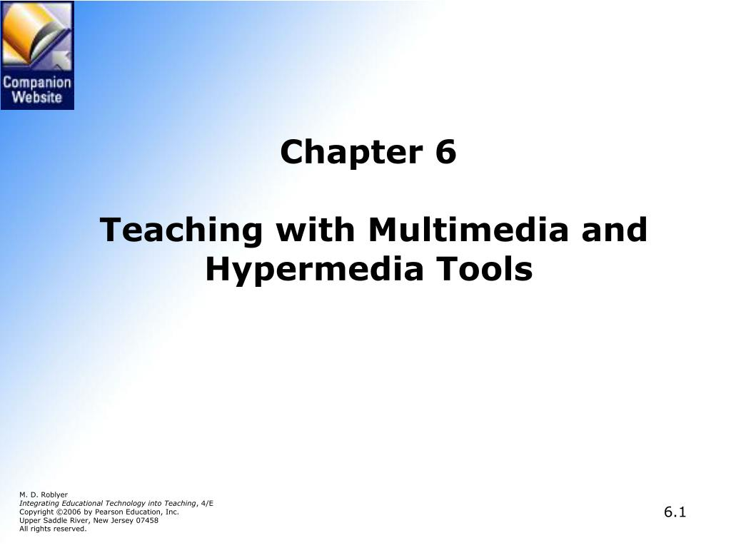 chapter 6 teaching with multimedia and hypermedia tools l.