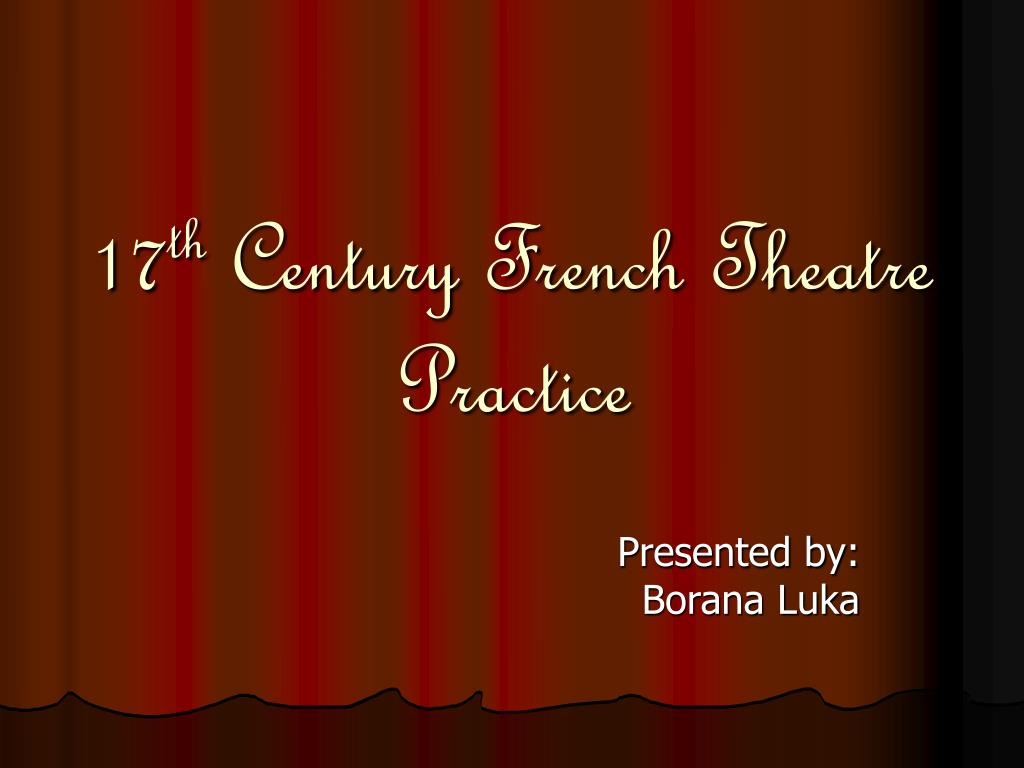 17 th century french theatre practice l.