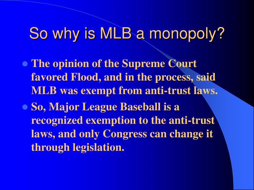 So why is MLB a monopoly?