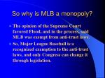 so why is mlb a monopoly