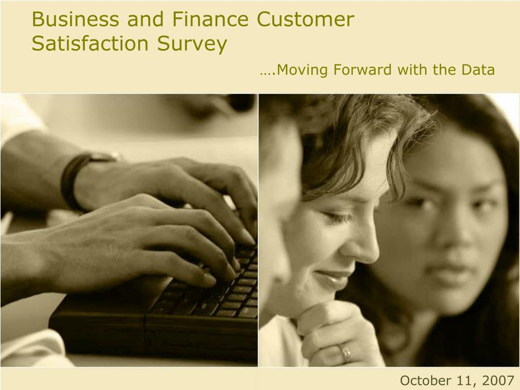 business and finance customer satisfaction survey moving forward with the data l.
