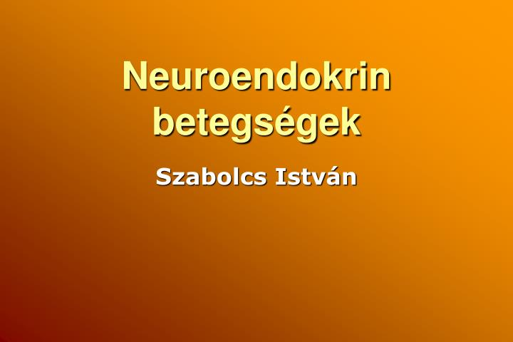 neuroendokrin betegs gek n.