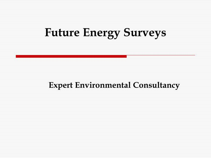 Future energy surveys