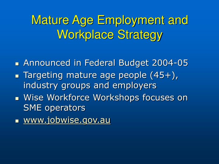 Mature Age Employment and Workplace Strategy