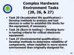 complex hardware environment tasks 20 26 27