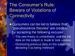 the consumer s rule beware of violations of connectivity