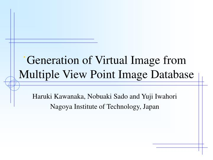generation of virtual image from multiple view point image database n.
